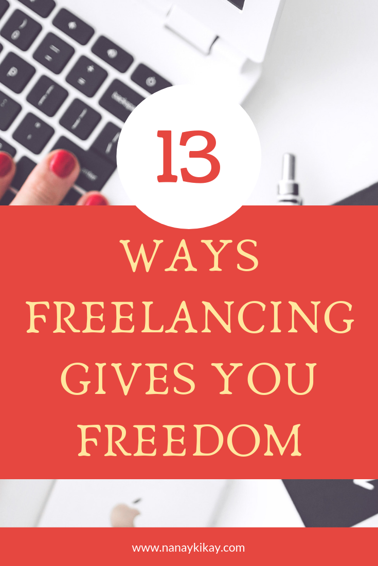 13 ways freelancing gives you freedom