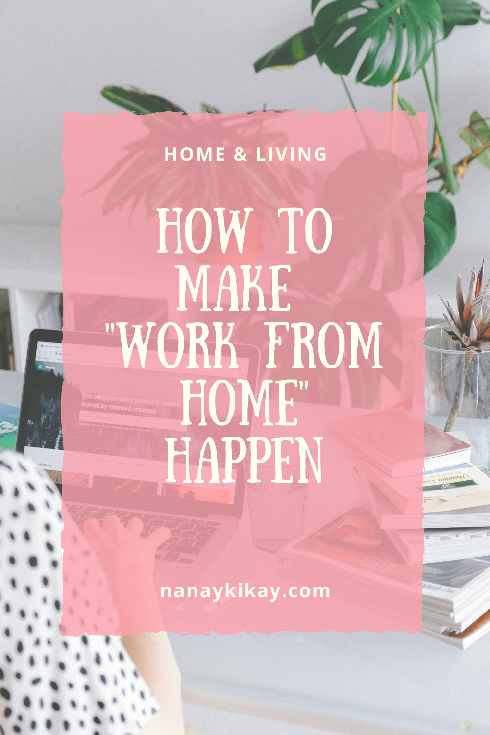 how to make working from home happen